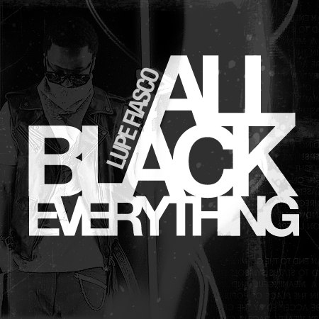 All Black Everything Lupe Fiasco